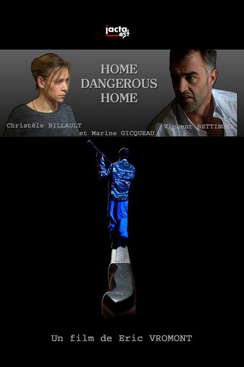 Home Dangerous Home - Affiche