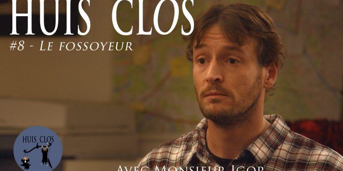 Huis Clos : l'épisode 8 est en ligne !