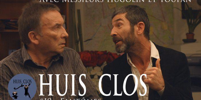 Huis Clos : dernier épisode… en date !